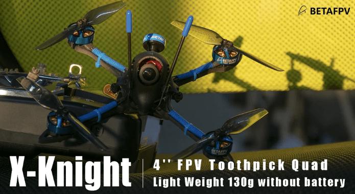 BETA FPV X-Knight 4'' FPV Toothpick ドローン 販売開始